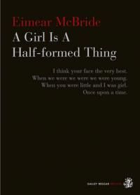 A Girl is a Half-Formed Thing | We Love This Book