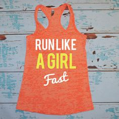 Run Like A Girl Fast. Burnout Gym Shirt. Workout Tank Top. Burnout Gymshirt. Exercise Apparel. Workout Gear. Runner. Marathon Tank Top on Etsy, $21.00