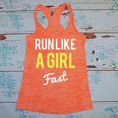 Run Like A Girl Fast. Burnout Gym Shirt. Workout Tank Top. Burnout Gymshirt. Exercise Apparel. Workout Gear. Runner. Marathon Tank Top on Etsy, $21.00