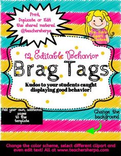 These FREE 12 editable brag tags are easy to customize to meet the needs of your classroom! Whether you want to change the color scheme, the cute clipart, or the text, it's simple to do at TeacherSherpa! You can even duplicate and add more pages to this template! Start this school year with awesome customized Brag Tags and great classroom management!