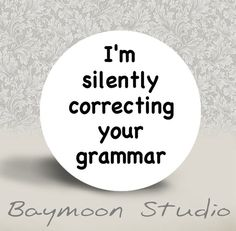 I'm Silently Correcting Your Grammar Funny Commercials, Funny Ads, That's Hilarious, Serie Millenium, I Love To Laugh, Make Me Smile, Great Quotes, Me Quotes, Amazing Quotes
