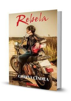 Rebela - Corina Cindea (recenzie)  Editura Librex Ebook Pdf, Wattpad, Baseball Cards, Romani, Link