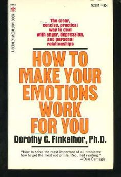 How To Make Your Emotions Work For You, http://www.amazon.com/dp/B000K05IBG/ref=cm_sw_r_pi_awdm_d2edvb0H89WBW