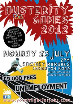 23 July (Monday), Austerity Games in Hackney (London, UK).