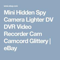 Mini Hidden Spy Camera Lighter DV DVR Video Recorder Cam Camcord Glittery | eBay