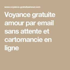 Voyance gratuite amour par email sans attente et cartomancie en ligne