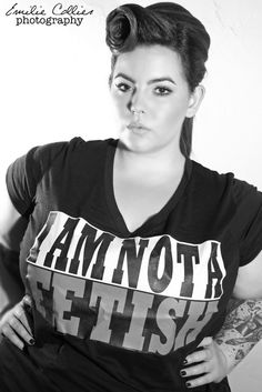 "Miss Tess M.I am not a fetish. Loving me and liking me doesn't make a man (or woman) ""weird"" or ""strange"". I am just a woman who happens to be bigger. Plus size/fat/curvy..whatever you want to call it. It doesn't change who I am on the inside & how I deserve to treated… regardless of my size.  Thank you to Custom Plus for making my tee."