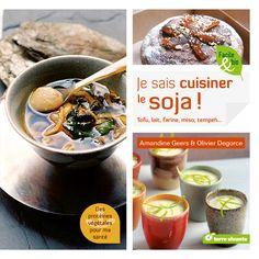 Je sais cuisiner le soja ! #tofu #miso #tempeh #lait
