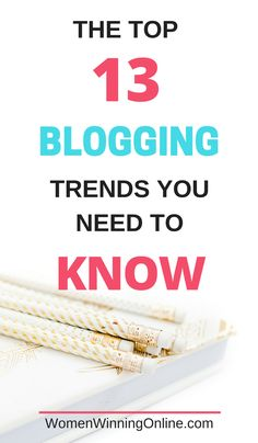 Not sure what blogging ideas to focus on? Get blogging tips and inspiration from the top 13 current blogging trends! #blog #blogging #bloggers #bloggerlife #bloggingtips #bloggingadvice