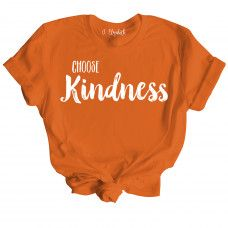 Choose Kindness  - Our shirts come in many different colors and styles including V-Neck! #jelizabeth #snarkytees #funnytshirts #snarkytshirts #funnytees #tshirts