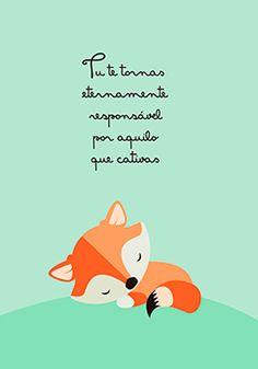 Poster Pequeno Príncipe - Tu te tornas eternamente responsável por aquilo que cativas                                                                                                                                                      Mais