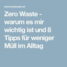 Mein Weg Mit Zero Waste: 8 Tipps, Wie Du Einfach Müll Vermeidest