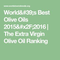 World's Best Olive Oils 2015/2016 | The Extra Virgin Olive Oil Ranking