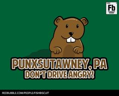 Not bad for a quadruped. Happy Groundhog Day! :P  http://www.redbubble.com/people/fishbiscuit/works/9928282-dont-drive-angry?p=t-shirt  http://society6.com/fishbiscuit/Dont-Drive-Angry-TFq_Print