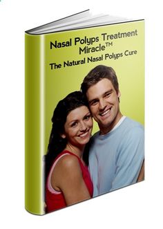 Discover How to Cure Nasal Polyps Permanently Using A Unique Natural System. Better and safer than steroid or surgical treatments. See results in 24 hours!