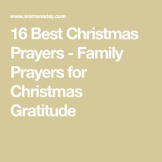 16 Best Christmas Prayers - Family Prayers for Christmas Gratitude Christmas Prayer For Family, Prayer For My Family, Christmas Fun, Holiday, Birth Of Jesus, Bible Quotes, Gratitude, Prayers, Inspirational Quotes