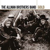 Gold: The Allman Brothers Band – The Allman Brothers Band      http://shayshouseofmusic.com/albums/gold-the-allman-brothers-band-the-allman-brothers-band/
