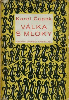 Karel Capek-VALKA S MLOKY Printed Matter, Book Design, Ephemera, Good Books, Book Art, Literature, Digital Art, Frame, Colour Combinations