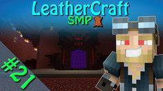 Minecraft - LeatherCraft SMP | Episode 21 - Nether Hub Part 1 60FPS