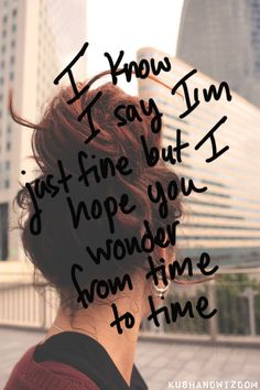 I hope you wonder from time to time.