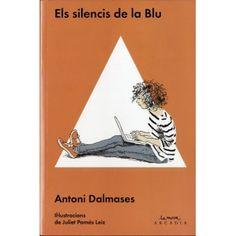 Dalmases, Antoni. ELS SILENCIS DE LA BLU. Arcadia, 2015.