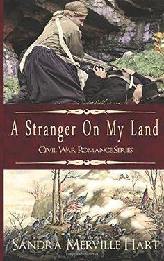 A Stranger On My Land (Civil War Romance Series) (Volume 1) by Sandra Merville Hart http://www.amazon.com/dp/1941103278/ref=cm_sw_r_pi_dp_rwBcub1ES49C2