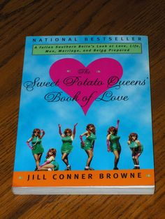 sweet potato queens book of love images | The Sweet Potato Queens Book of Love Jill Conner Browne