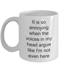 11 oz Ceramic Coffee Mug - Voices in My Head Are Annoying Dark Humor Jokes, Sarcasm Humor, Funny Jokes, Hilarious, Funny Coffee Mugs, Funny Mugs, Bar Quotes, You Make Me Laugh, Kids Laughing