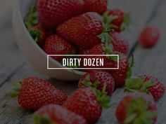 Dity Dozen and Clean 15 Lists from the EWG