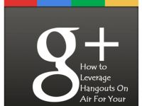 How to Leverage Google Hangouts On Air For Your Business