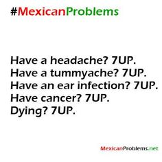Mexican Problem - Mexican Problems LMAO the truth in this. Mexican Words, Mexican Quotes, Mexican Memes, Mexican Stuff, Funny Jokes, Hilarious, Funny Pics, Funny Stuff, Mexican Problems