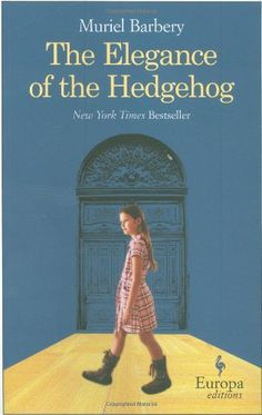 The Elegance of the Hedgehog: Definitely bought the book based on the cover. Glad that I did.