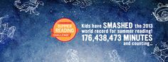 HUGE NEWS! Kids have just smashed through the 2013 summer reading world record of 176,438,473 minutes! Click to learn more!