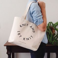 You gotta love a chic and sturdy canvas tote bag — the roomier the better — and this one is emblazoned with the Fringe Association credo: Knit and ...