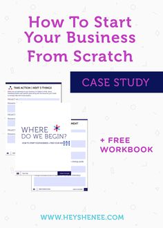 """Start Your Business From Scratch with this case study and get the """"Where To Begin"""" workbook when you sign up. Just click to get it, no opt-in required! #brandchemistry #heyshenee #business"""