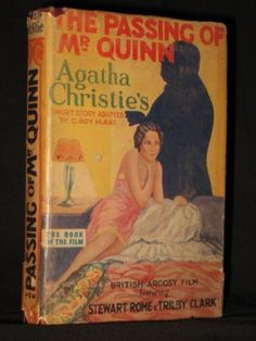 THE PASSING OF MR. QUINN, Agatha Christie, London Book Company, 1929, First Ed. Originally published as a short story in 1924, this became the very first Agatha Christie film adaptation, released in 1928 as a silent. This book is an adaptation of the film and predates the first book printing. 'The Mysterious Mr Quin' was a favourite of Christie. In the film, the character was Mr. Quinn. In this book of the film the character is Mr. Quinny.