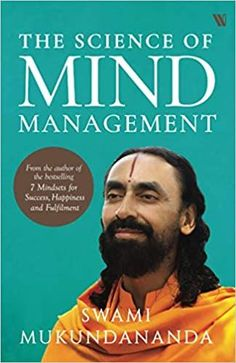 The Science of Mind Management for Self-Help Development Swami Mukundananda is a world-renowned spiritual teacher from India with an educational background from IIT and IIM. Having learned the Vedic scriptures under the tutelage of Jagadguru Shree Kripalu-ji Maharaj, he now spends his time explaining the path of true, ever-lasting happiness to people everywhere. Best Books For Men, Best Self Help Books, Self Development Books, Personal Development, Spirituality Books, Spiritual Teachers, Human Mind, Spiritual Wisdom, Inspirational Books