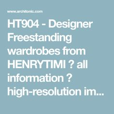 HT904 - Designer Freestanding wardrobes from HENRYTIMI ✓ all information ✓ high-resolution images ✓ CADs ✓ catalogues ✓ contact information ✓..