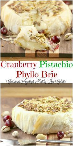 Unbelievably good! - Cranberry Pistachio Stuffed Brie Wrapped in Phyllo Low Calorie, Low Fat, Healthy Appetizer