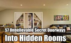 57 Unbelievable Secret Doorways Into Hidden Rooms. I need to keep my preps, food and other things I don't want to be taken away from me if SHTF