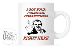 Political Correctness White Ceramic 11 oz Coffee Tea Cup Mug Brand New Funny #PearlCoatedCeramic