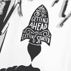 The Secret Of Getting Ahead is Getting Started by type_matters.  #designspiration #Lettering #Calligraphy #Typography #ilovelettering #typematters #loveletters #typelove #typegang #handwritten #handdrawn #customlettering #handmadefont #typism #brushtype #