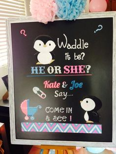 Waddle it be? He or she? Pink or blue? Gender Reveal welcome board. Custom made chalk board, with penguins!