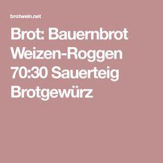 Brot: Bauernbrot Weizen-Roggen 70:30 Sauerteig Brotgewürz