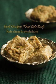 ... Chickpea Flour Oats Fudge/Kale Chane Ki Atte Ki Burfi or Punjabi Besan