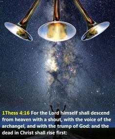 1 Thessalonians 4:16 For the Lord himself will come down from heaven with a commanding shout, with the voice of the archangel, and with the trumpet call of God. First, the Christians who have died will rise from their graves.