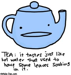 Definite bonus points if you're familiar with any version of that song :) Come, let us have some tea and continue to talk about happy things. Chaim Potok I was tutoring a young lady in math t…