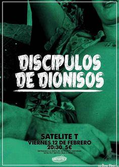 Cartel de Discípulos de Dionisos, Satélite T, Bilbao, 12/II/2016. Foto por Dena Flows  http://denaflows.com/galerias-de-fotos-de-conciertos/d/discipulos-de-dionisos/