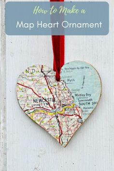 Upcycle old maps and atlases to make personalized heart shaped map ornament. Great for Christmas and Valentines a gift in it's self.
