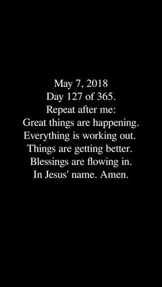 Great things are happening; everything is working out; things are getting better; blessings are flowing in - AMEN!